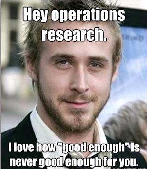 or_meme_ryangosling my operations research meme punk rock operations research